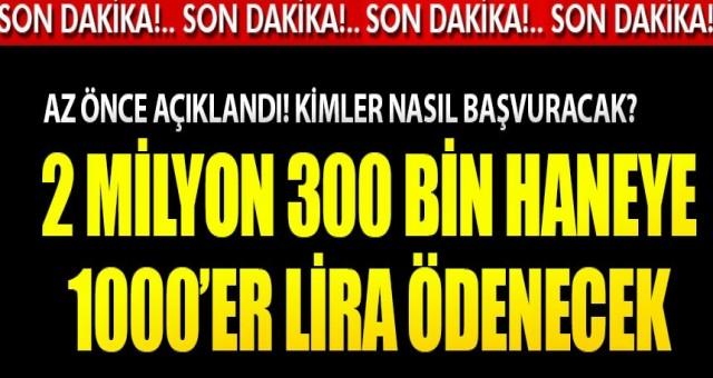 2 milyon 300 bin haneye 1000'er lira ödenecek