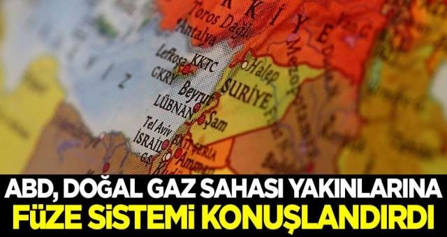 ABD, doğal gaz sahası yakınlarına füze sistemi konuşlandırdı