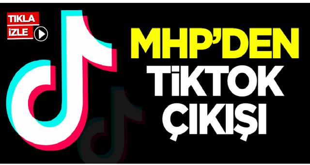 MHP'den TikTok çıkışı
