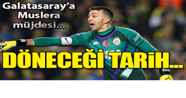 Galatasaray'a Muslera müjdesi! Döneceği tarih...
