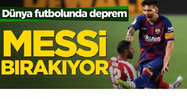 Dünya futbolunda deprem! Messi bırakıyor