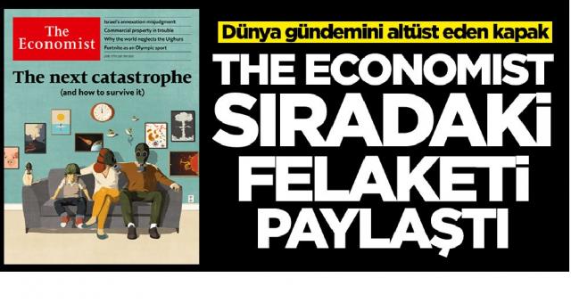 Her defasında başka bie felaket senaryosu ile gündeme gelen The Economist, yine gündemi alt üst etti