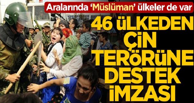 Aralarında 'Müslüman' ülkeler de var! 46 ülkeden Çin terörüne destek imzası