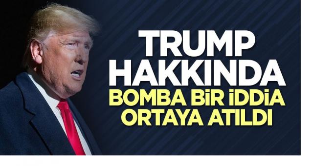 Trump hakkında bomba bir iddia ortaya atıldı