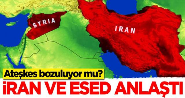 Ateşkes bozuluyor mu? İran ve Esed anlaştı