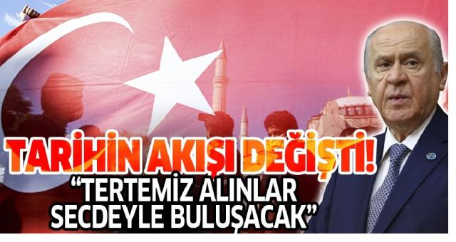 Devlet Bahçeli'den Ayasofya açıklaması: İrade milletin, karar hukukundur