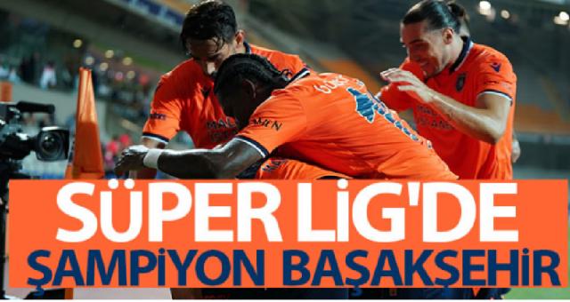 Medipol Başakşehir, Süper Lig'in bitimine 1 hafta kala şampiyon oldu