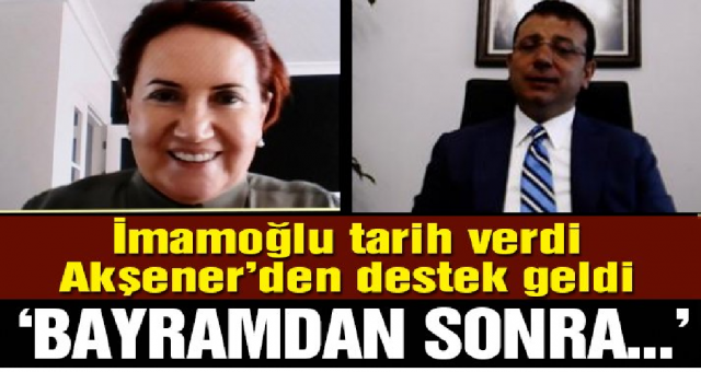 Meral Akşener'den İmamoğlu'na kanal İstanbul desteği