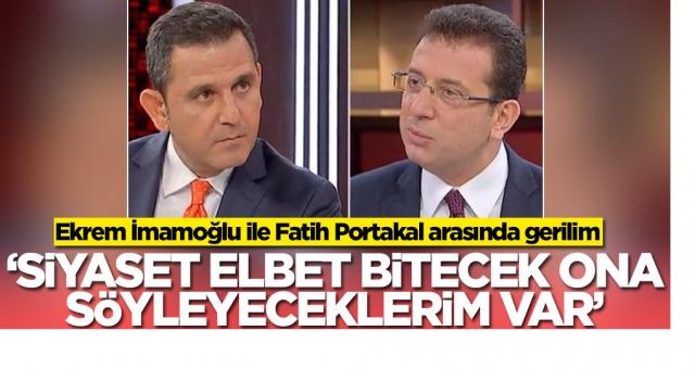 Ekrem İmamoğlu ile Fatih Portakal arasında gerilim! 'Siyaset elbet bitecek ona söyleyeceklerim var'