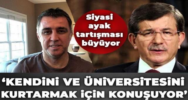Eyy Davutoğlu: Kendini ve üniversite'ni kurtarmak için sağa sola çamur atmayı bırak