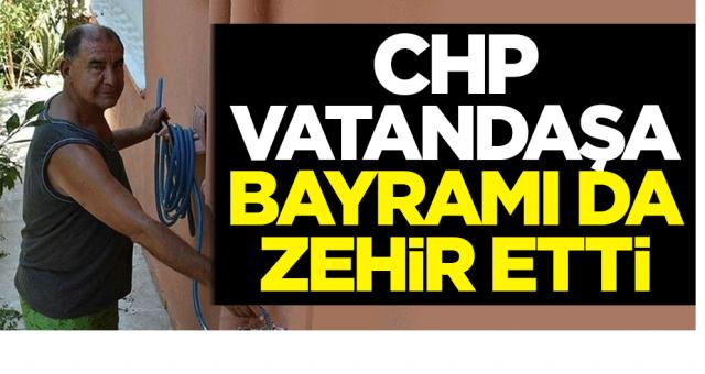 CHP Belediyeleri kendi kaleleri İzmir'i bile Bayram günü sussuz bıraktı