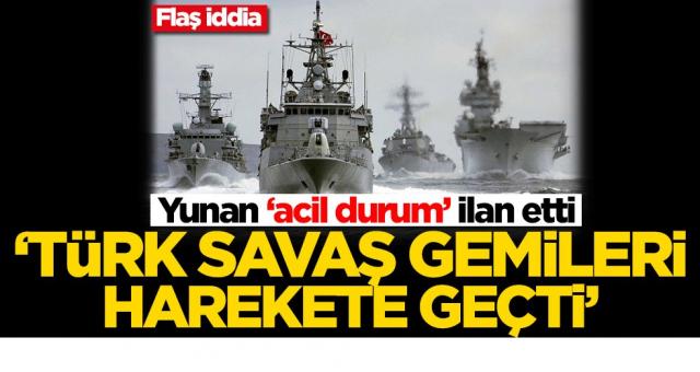 Yunanistan Diken Üstünde Türk savaş Gemileri Bölgeye Hareket etti Bu iddia Dünya Gündemine Bomba gibi düştü Kırmızı alarm verdiler