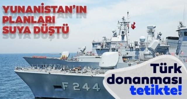 Son dakika haberi: Yunanistan'ın hesapları suya düştü! Türk donanması Doğu Akdeniz'de kuş uçurtmuyor