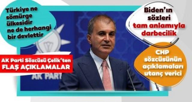 AK Parti Sözcüsü Ömer Çelik: Unutulmasın ki Türkiye ne sömürge ülkesidir, ne de herhangi bir devlettir
