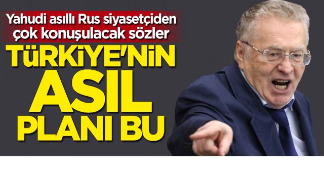 Yahudi asıllı Rus siyasetçiden çok konuşulacak sözler: Türkiye'nin planı bu