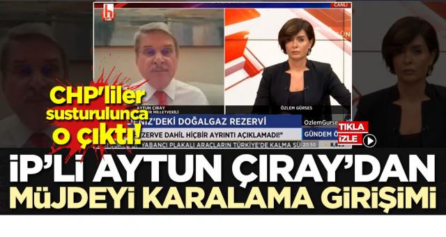 Bizim hiçmi adam gibi muhalefetimiz yok CHP'liler sustu Sözde eski milliyetçi İp'li Aytun Çıray başladı karalama kampanyasına