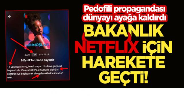 Pedofili propagandası yapan Netflix için Bakanlık harekete geçti!