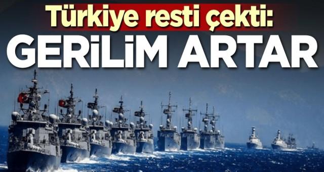 Türkiye resti çekti: Gerilim artar
