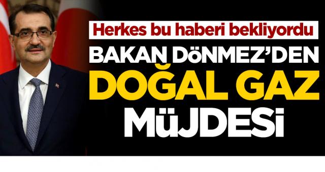 Bakan Dönmez'den doğal gaz müjdesi: Ucuzlayacak