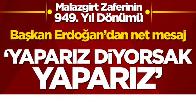 Başkan Recep Tayyip Erdoğan'dan Malazgirt Zaferinin 949. Yıl Dönümü töreninde net mesaj! 'Yaparız diyorsak yaparız'