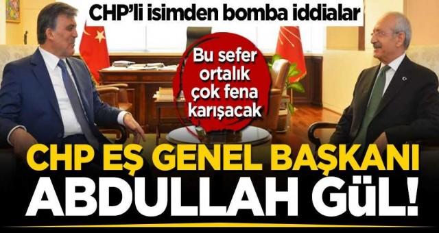 CHP'Lİ O isimden bomba itiraf: Abdullah Gül CHP'nin Eş genel başkanı