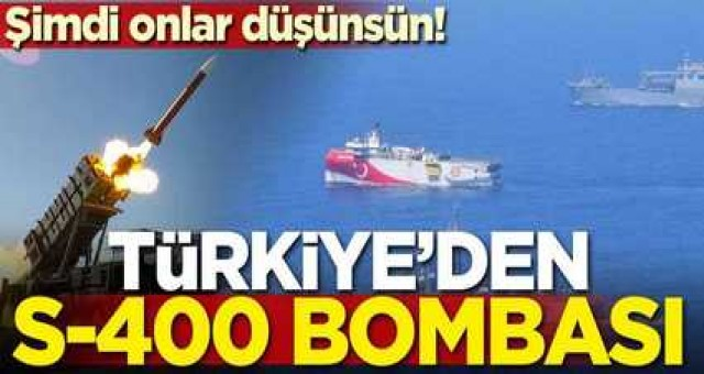 Şimdi onlar düşünsün! Türkiye'den S-400 bombası
