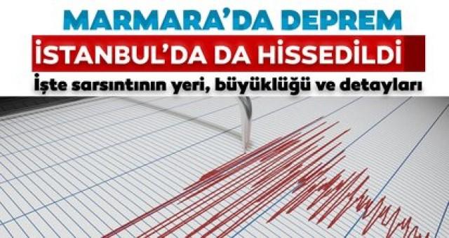 Marmara'da korkutan deprem! İstanbul'dan hissedildi