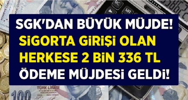 SGK'dan Büyük Müjde! Sigorta Girişi Olan İşsizlere 2 Bin 336 TL Ödeme Müjdesi Geldi!