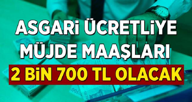 Asgari Ücretliye Müjde! En Düşük Asgari Ücret 2700 TL Olacak! İşte Detaylar…
