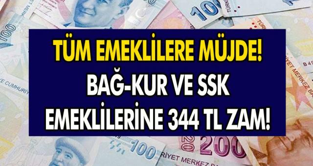 Tüm Emeklilere 344 TL Zam Geldi! Bağkur ve SSK Emeklilerin Yeni Maaşları Ne Kadar Olacak?