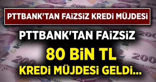 PTTBank'tan Nakit Para İhtiyacı Olana  Faizsiz Ve Düşük Faizli 80 Bin TL Kredi Müjdesi! Hükümetten Emeklilere bir güzel haber daha bankalarla anlaşıldı! Emeklilere sıfır faizle kredi veren bankalar