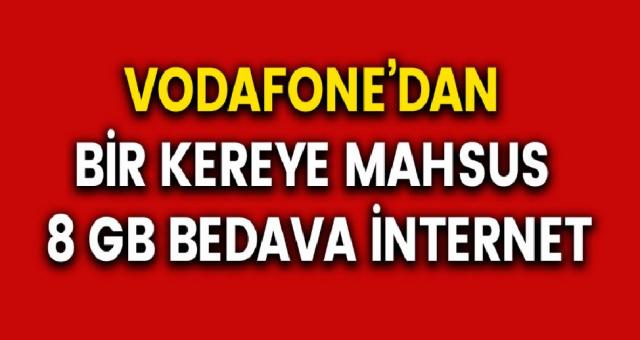 Vodafone'dan Herkese 1 Kerelik 8 GB Hediye İnternet - Vodafone Bedava İnternet Paketleri