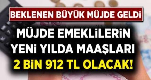 Müjde Yeni Yılda Emekli Maaşı 2 Bin 912 TL Olacak!