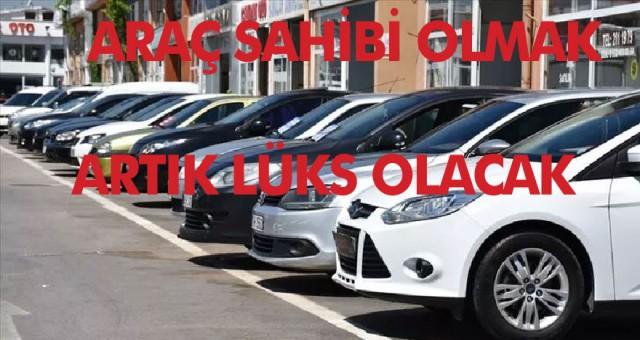 Araç almak artık çok lüks: Yeni modellerin piyasaya çıkmasıyla birlikte Artan ikinci el araç fiyatlarıda eklenince otomobil sahibi olmak artık lüks olacak.