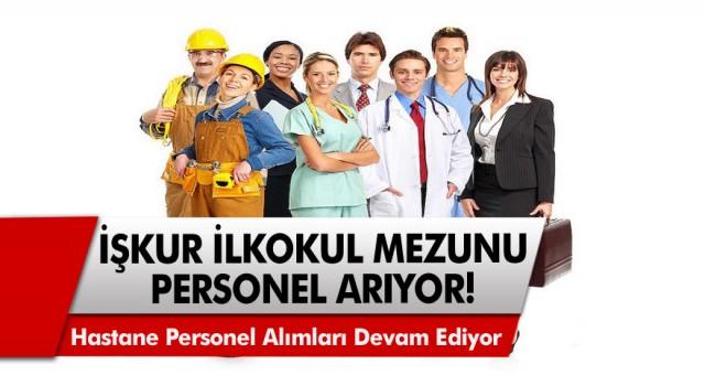 İŞKUR, En Az İlk Okul Mezunu Personel Arıyor! Hastane Personel Alımları Devam Ediyor…