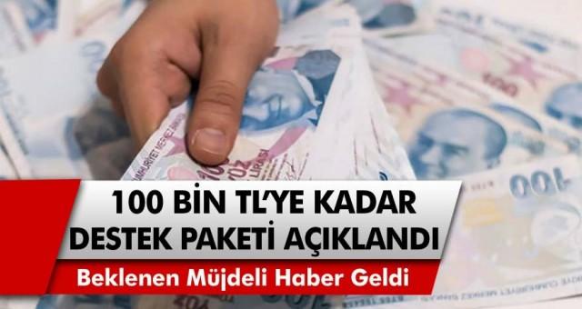 Beklenen Müjdeli Haber Geldi! İşletmelere Can Suyu Olacak! 100Bin Liraya Kadar Kredi Destek Paketi Açıklandı!