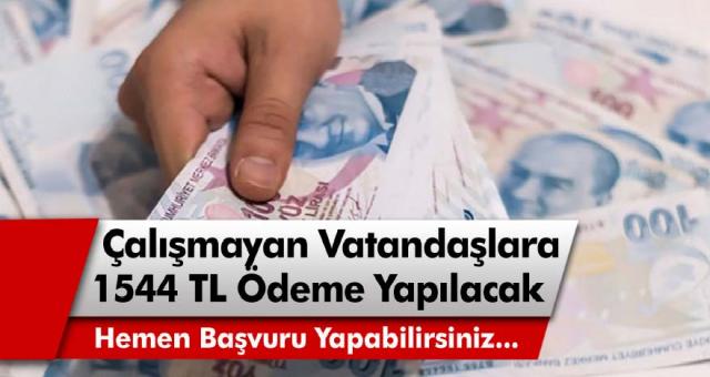 Bakanlık, çalışmayan vatandaşlara evde kalmaları karşılığında 1544 TL ödeme yapacak! Hemen başvuru yapabilirsiniz…