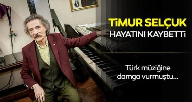 Türk müziğinin duayyen ismi Aşk şarkılarının unutulmaz bestecisi Timur Selçuk hayatını kaybetti
