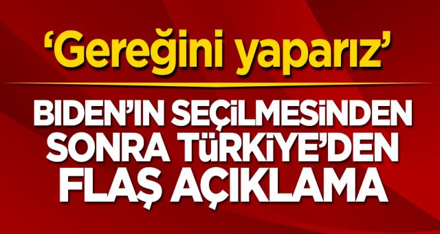 Biden'in seçilmesinden sonra Türkiye'den flaş açıklama! 'Gereğini yaparız'