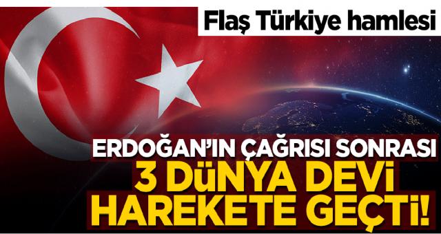 Erdoğan çağırdı 3 Dünya devi cevap verdi geliyoruz