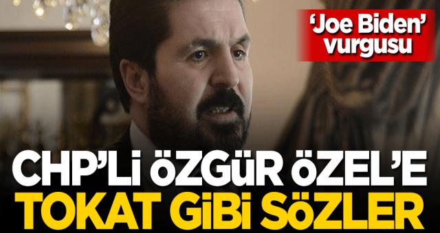 Savcı Sayan'dan CHP'li Özgür Özel'e tokat gibi sözler! 'Joe Biden' vurgusu