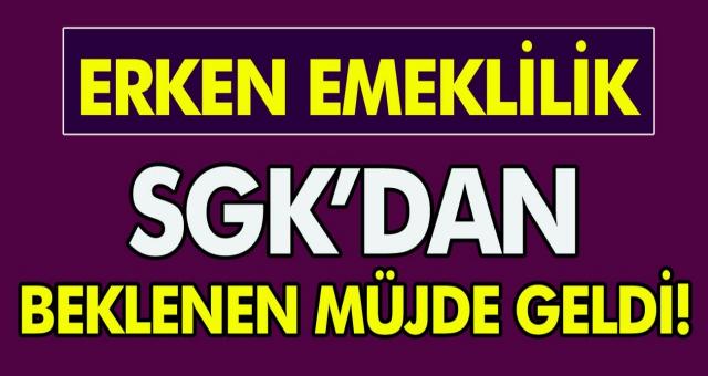 SGK'dan beklenen müjde geldi! Tam 6 yıl daha erken emekli olabileceksiniz… Erken emeklilik için resmi açıklama geldi!