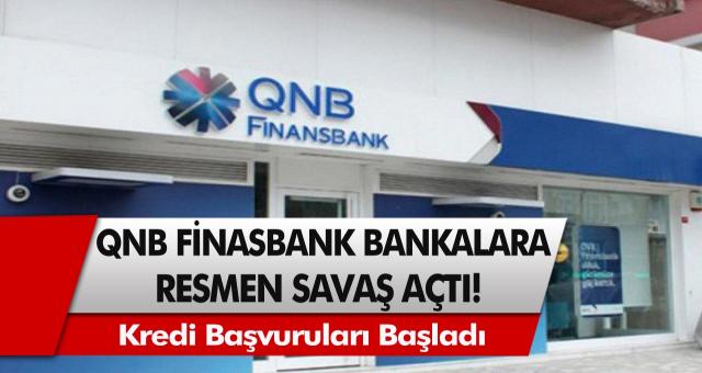 QNB Finanasbank resmen diğer bankalara savaş aştı! 3 Ay ertelemeli aylık 184 Taksitli kredi başvuruları başladı!