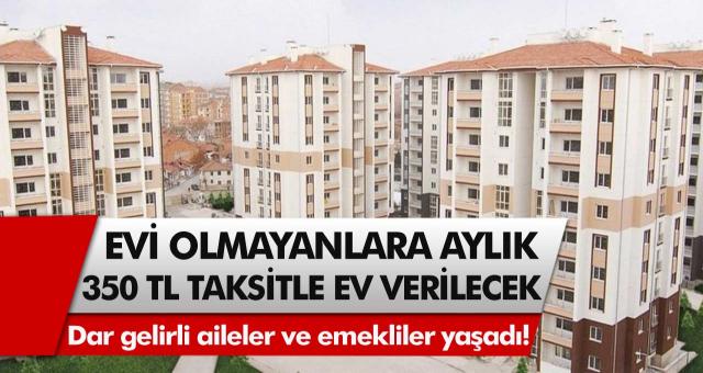 TOKİ'den müjde! Evi olmayanlara aylık 350 TL taksitle ev verilecek… Dar gelirli aileler ve emekliler yaşadı…