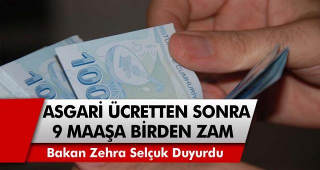 Bakan Zehra Selçuk Duyurdu: Asgari Ücret Zammından Sonra 9 Maaşa Birden Zam Gelecek!