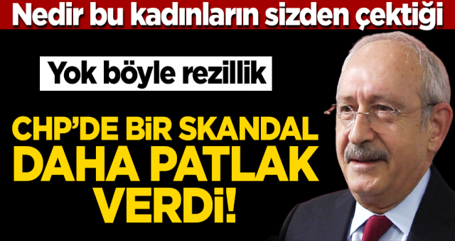 Yok böyle rezillik... CHP'de bir skandal daha patlak verdi!