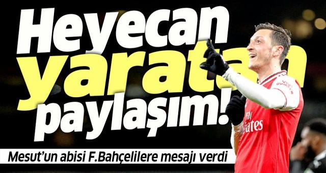 Mesut Özil'in abisi Mutlu Özil'den flaş Fenerbahçe paylaşımı! Transfer bitti mi?