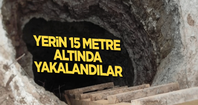 Yerin 15 metre altında yakalandılar!