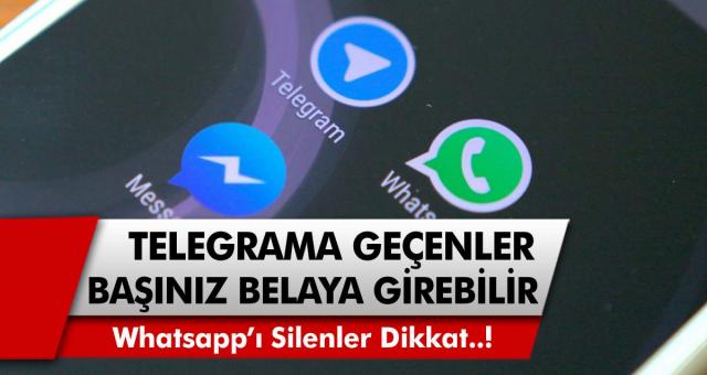 Whatsapp'ı sildikten sonra Telegram'a geçenler dikkat! Başınız ciddi şekilde belaya girebilir…