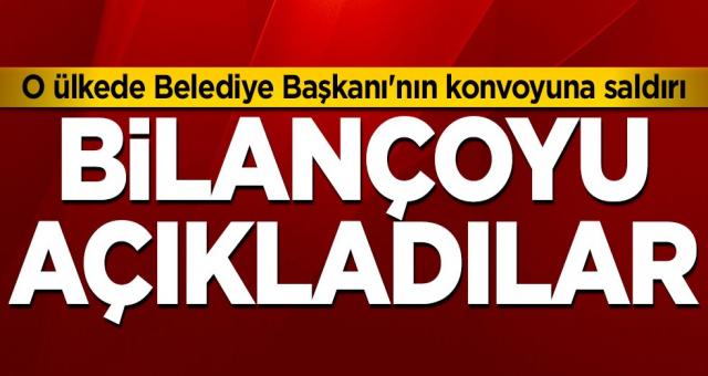 O ülkede Belediye Başkanı'nın konvoyuna terör saldırısı